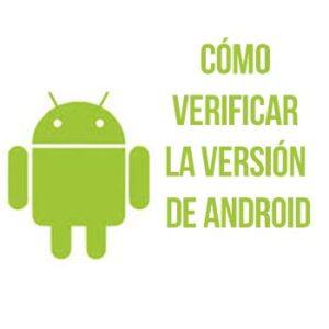 Cómo verificar la versión de Android